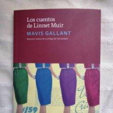 Libros: LOS CUENTOS DE LINNET MUIR,. MAVIS.GALLANT BARCELONA 2019 ETERNA CADENCIA EDITORA. IN 4 RUSTICA ILU. Lote 211761637