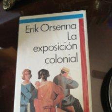 Libros: LA EXPOSICIÓN COLONIAL, ERIK ORSENNA. Lote 213142206