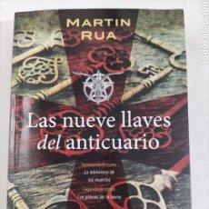 Libros: LAS NUEVE LLAVES DEL ANTICUARIO. MARTÍN RUA. 2016.. Lote 214049511