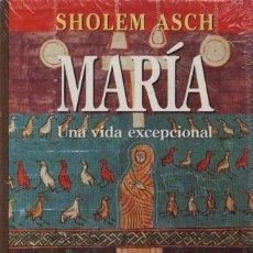 Libros: MARÍA.UNA VIDA EXCEPCIONAL. SHOLEM ASCH. EDHASA. 1996.. Lote 214399332