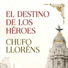 Libros: NARRATIVA. HISTORIA. EL DESTINO DE LOS HEROES - CHUFO LLORENS (CARTONÉ). Lote 214428655