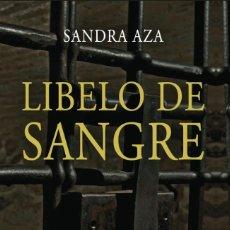 Libros: NARRATIVA. HISTORIA. LIBELO DE SANGRE - SANDRA AZA. Lote 233327360