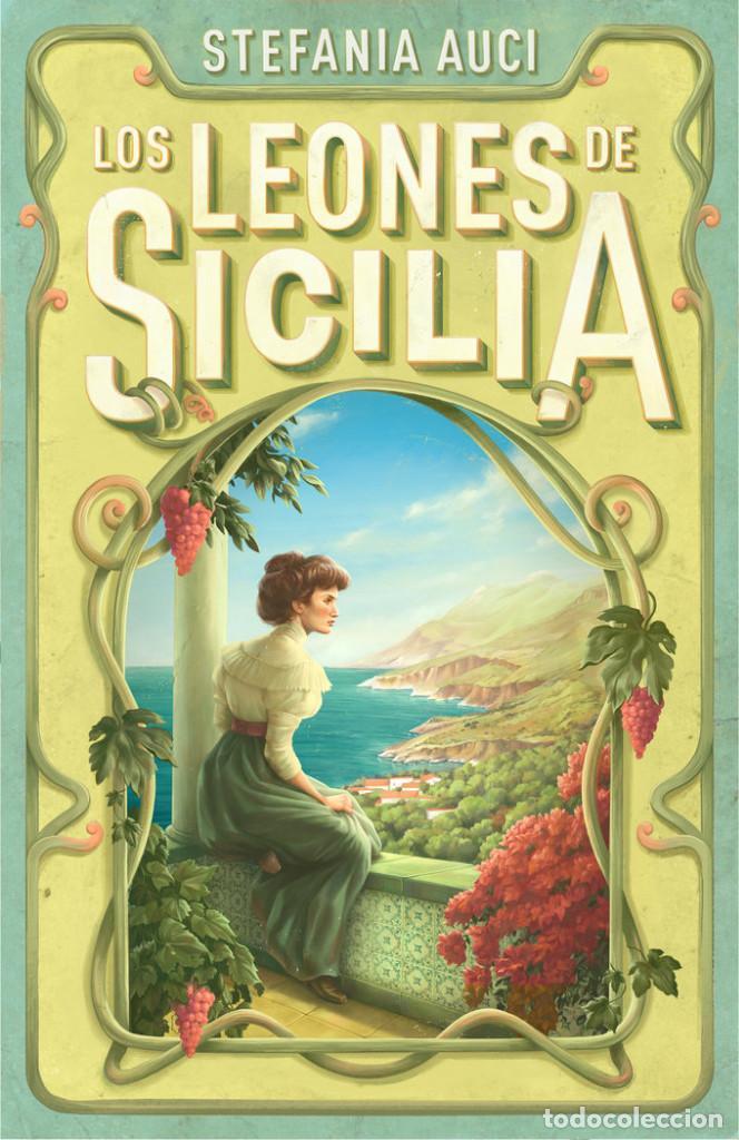 NARRATIVA. HISTORIA. LOS LEONES DE SICILIA - STEFANIA AUCI (Libros Nuevos - Narrativa - Novela Histórica)