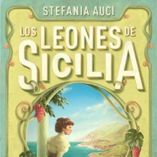 Libros: NARRATIVA. HISTORIA. LOS LEONES DE SICILIA - STEFANIA AUCI. Lote 214430220