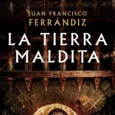 Libros: NARRATIVA. HISTORIA. LA TIERRA MALDIRA - JUAN FRANCISCO FERRANDIZ (CARTONÉ). Lote 214436536