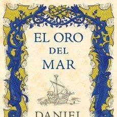 Libros: NARRATIVA. HISTORIA. EL ORO DEL MAR - DANIEL WOLF (CARTONÉ). Lote 214437475