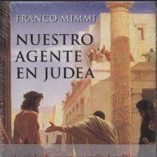 Libros: NUESTRO AGENTE EN JUDEA. FRANCO MIMMI. EDHASA. 2004.. Lote 214447200