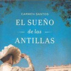 Libros: NARRATIVA. HISTORIA. EL SUEÑO DE LAS ANTILLAS - CARMEN SANTOS (CARTONÉ). Lote 214481027