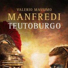 Libros: NARRATIVA. HISTORIA. TEUTOBURGO - VALERIO MASSIMO MANFREDI. Lote 214481868