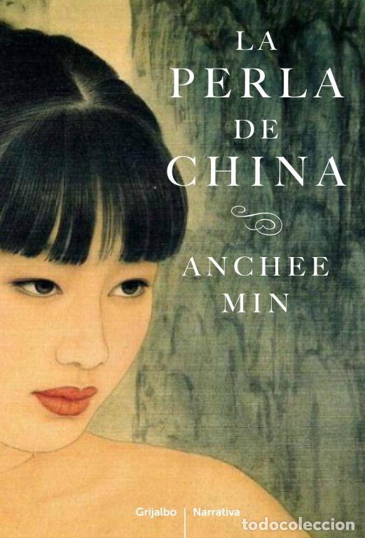 NARRATIVA. HISTORIA. LA PERLA DE CHINA - ANCHEE MIN (Libros Nuevos - Narrativa - Novela Histórica)