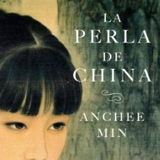 Libros: NARRATIVA. HISTORIA. LA PERLA DE CHINA - ANCHEE MIN. Lote 214502871