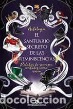 NARRATIVA. HISTORIA. EL SANTUARIO SECRETO DE LAS REMINISCENCIAS - VARIOS AUTORES (Libros Nuevos - Narrativa - Novela Histórica)