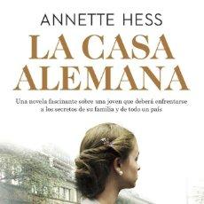 Libros: NARRATIVA. HISTORIA. LA CASA ALEMANA - ANNETTE HESS. Lote 214521046