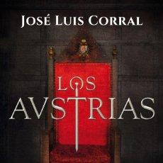 Libros: NARRATIVA. HISTORIA. LOS AUSTRIAS EL DUEÑO DEL MUNDO - JOSE LUIS CORRAL. Lote 214521375