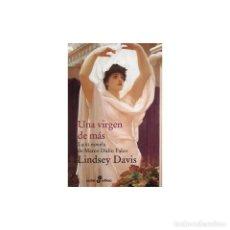 Libros: NARRATIVA. HISTORIA. UNA VIRGEN DE MÁS - LINDSEY DAVIS (BOLSILLO) DESCATALOGADO!!! OFERTA!!!. Lote 217280971