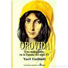 Libros: NARRATIVA. HISTORIA. OROVIDA - YAEL GUILADI (CARTONÉ) DESCATALOGADO!!! OFERTA!!!. Lote 217281526