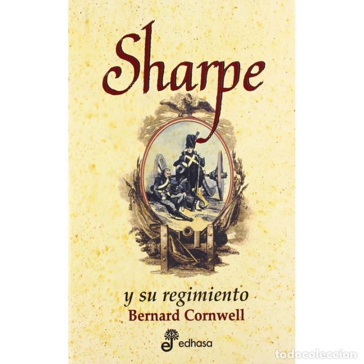 NARRATIVA. HISTORIA. SHARPE Y SU REGIMIENTO - BERNARD CORNWELL (CARTONÉ) DESCATALOGADO!!! OFERTA!!! (Libros Nuevos - Narrativa - Novela Histórica)