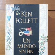 Libros: UN MUNDO SIN FIN. KEN FOLLETT. TAPA DURA. Lote 218025016