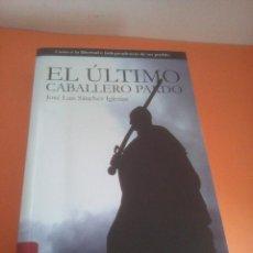 Libros: EL ÚLTIMO CABALLERO PARDO - JOSÉ LUIS SÁNCHEZ IGLESIAS. Lote 218285753
