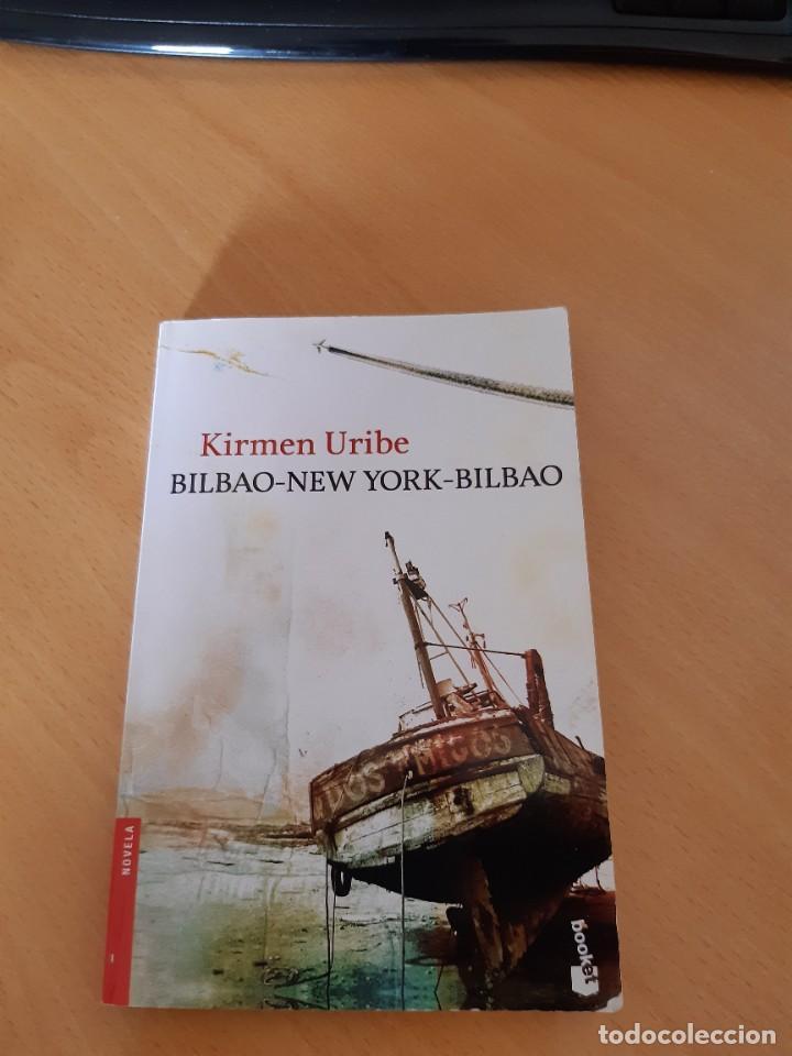 BILBAO-NEW YORK-BILBAO, KIRMEN URIBE, 1ª EDC. EN COLECCIÓN BOOKET, FEBRERO 2011 (Libros Nuevos - Narrativa - Novela Histórica)