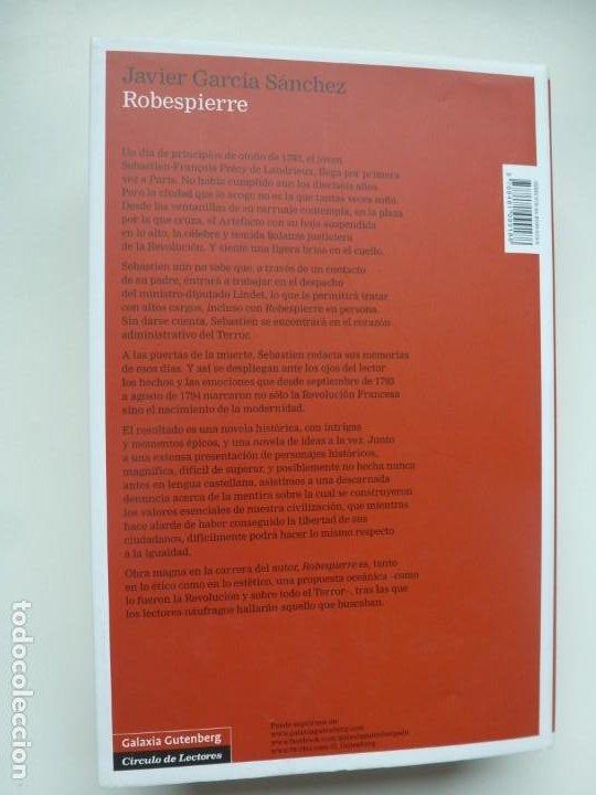 Libros: ROBESPIERRE. JAVIER GARCÍA SÁNCHEZ. GALAXIA GUTENBERG / CÍRCULO DE LECTORES. PRIMERA EDICIÓN 2012 - Foto 3 - 219350456