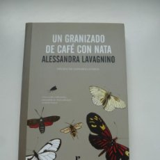Libros: UN GRANIZADO DE CAFÉ CON NATA. ALESSANDRA LAVAGNINO. ERRATA NATURAE. PRIMERA EDICIÓN, 2011. Lote 219350993