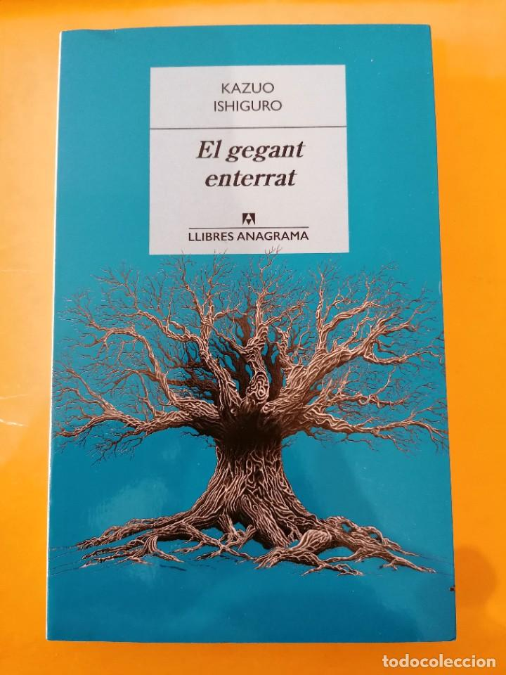 EL GEGANT ENTERRAT - KAZUO ISHIGURO - LLIBRES ANAGRAMA - 1A EDICIÓN - 2016 (Libros Nuevos - Narrativa - Novela Histórica)