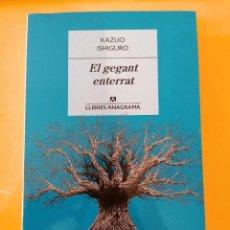 Libros: EL GEGANT ENTERRAT - KAZUO ISHIGURO - LLIBRES ANAGRAMA - 1A EDICIÓN - 2016. Lote 219367848