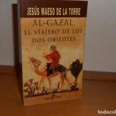 Libros: AL-GAZAL, EL VIAJERO DE LOS DOS ORIENTES; JESÚS MAESO DE LA TORRE - POCKET EDHASA. Lote 219746560