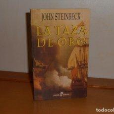 Libros: LA TAZA DE ORO, JOHN STEINBECK - POCKET EDHASA , UN CLÁSICO. Lote 219750598