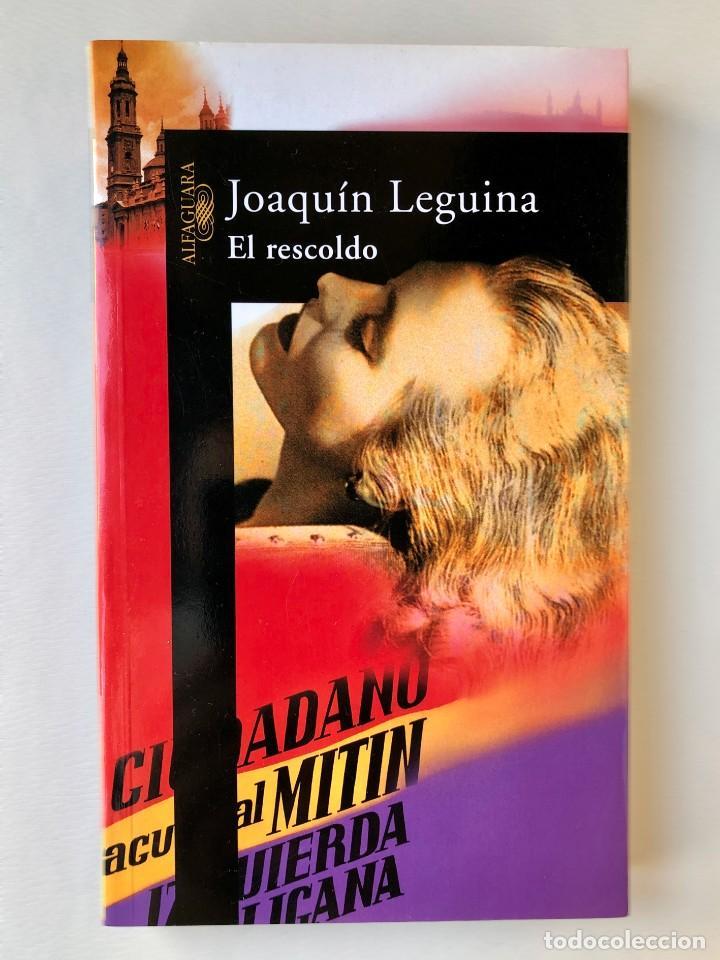 LIBRO. EL RESCOLDO. JOAQUÍN LEGUINA. GUERRA CIVIL ESPAÑOLA. FRANQUISMO. ESPAÑA. POSGUERRA (Libros Nuevos - Narrativa - Novela Histórica)