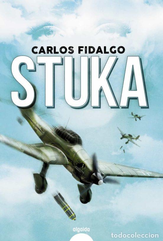 STUKA. CARLOS FIDALGO (Libros Nuevos - Narrativa - Novela Histórica)