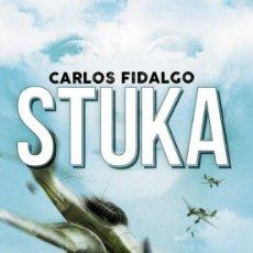 Libros: STUKA. CARLOS FIDALGO. Lote 220653630