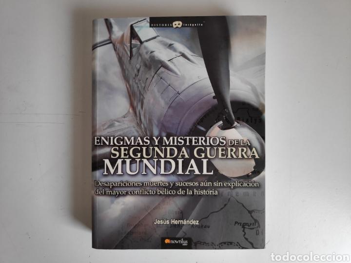 LIBRO. ENIGMAS Y MISTERIOS DE LA SEGUNDA GUERRA MUNDIAL. JESUS HERNANDEZ (Libros Nuevos - Narrativa - Novela Histórica)