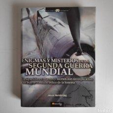 Libros: LIBRO. ENIGMAS Y MISTERIOS DE LA SEGUNDA GUERRA MUNDIAL. JESUS HERNANDEZ. Lote 221781293
