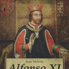 Libros: ALFONSO XI EL JUSTICIERO. JUAN VICTORIO. ED. NOWTILUS. 1ª EDICIÓN. 2008.. Lote 221949873