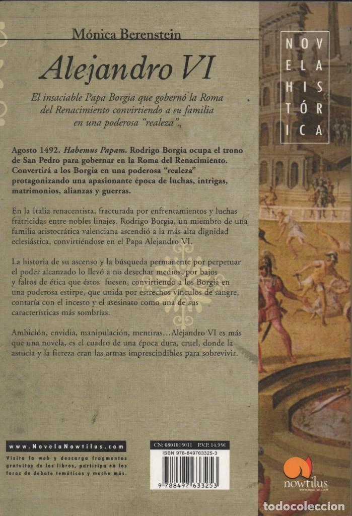 Libros: Alejandro VI. Mónica Berenstein. Ed. Nowtilus. 1ªEdición. 2007. - Foto 2 - 222057881