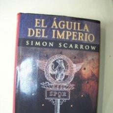 Libros: EL ÁGUILA DEL IMPERIO / SIMON SCARROW. Lote 222118246