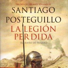 Libros: LA LEGION PERDIDA DE SANTIAGO POSTEGUILLO - PLANETA, 2016 (NUEVO). Lote 222470028