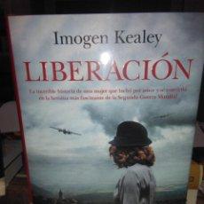 Libros: IMOGEN KEALEY.LIBERACIÓN.PLANETA. Lote 222510826