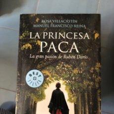 Libros: LA PRINCESA PACA LA GRAN PASIÓN DE RUBÉN DARÍO ROSA VILLACASTÍN MANUEL FRANCISCO REINA. Lote 222858550