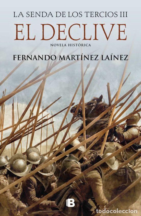 EL DECLIVE (LA SENDA DE LOS TERCIOS III).FERNANDO MARTÍNEZ LAÍNEZ. (Libros Nuevos - Narrativa - Novela Histórica)