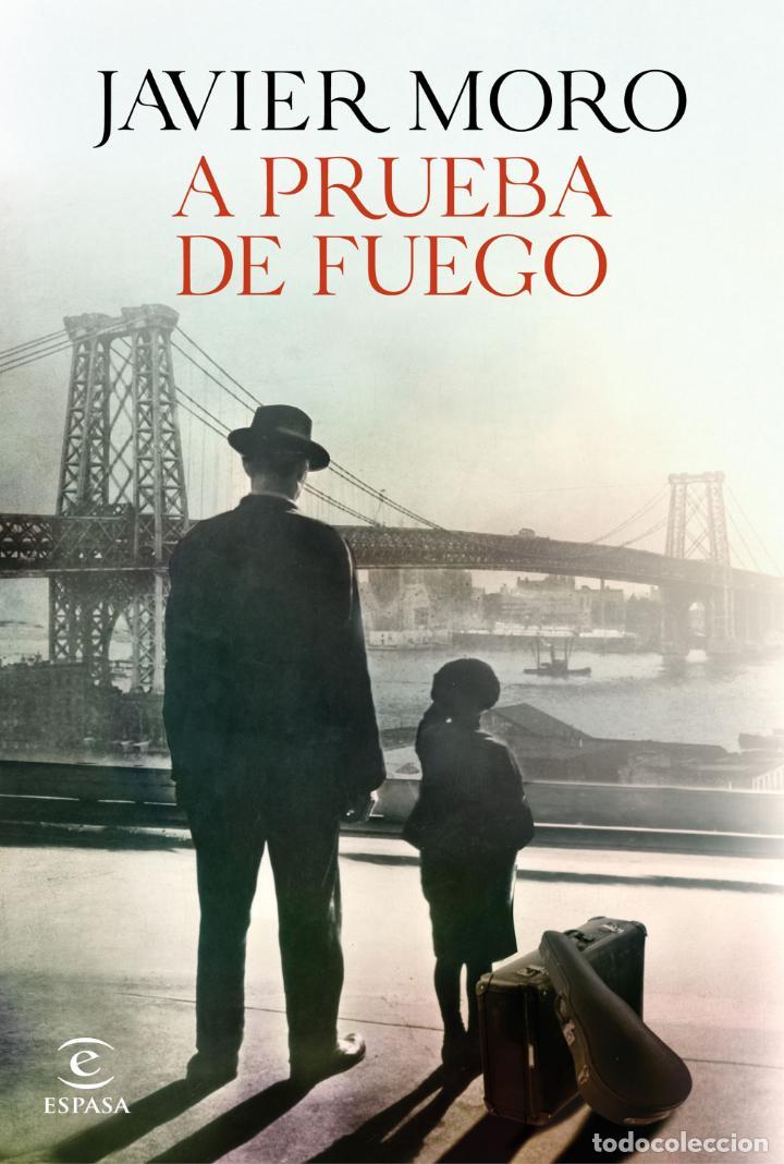 A PRUEBA DE FUEGO. JAVIER MORO (Libros Nuevos - Narrativa - Novela Histórica)