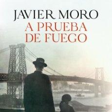 Livros: A PRUEBA DE FUEGO. JAVIER MORO. Lote 223143901