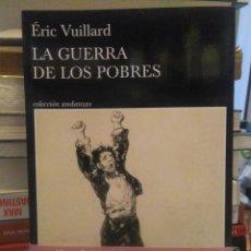 Livres: ERIC VUILLARD.LA GUERRA DE LOS POBRES.TUSQUETS ERIC VUILLARD LA GUERRA DE LOS POBRES TUSQUETS ERIC. Lote 223537842