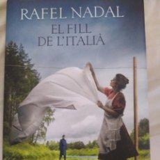 Libros: EL FILL DE L'ITALIÀ, DE RAFAEL NADAL. Lote 223823346