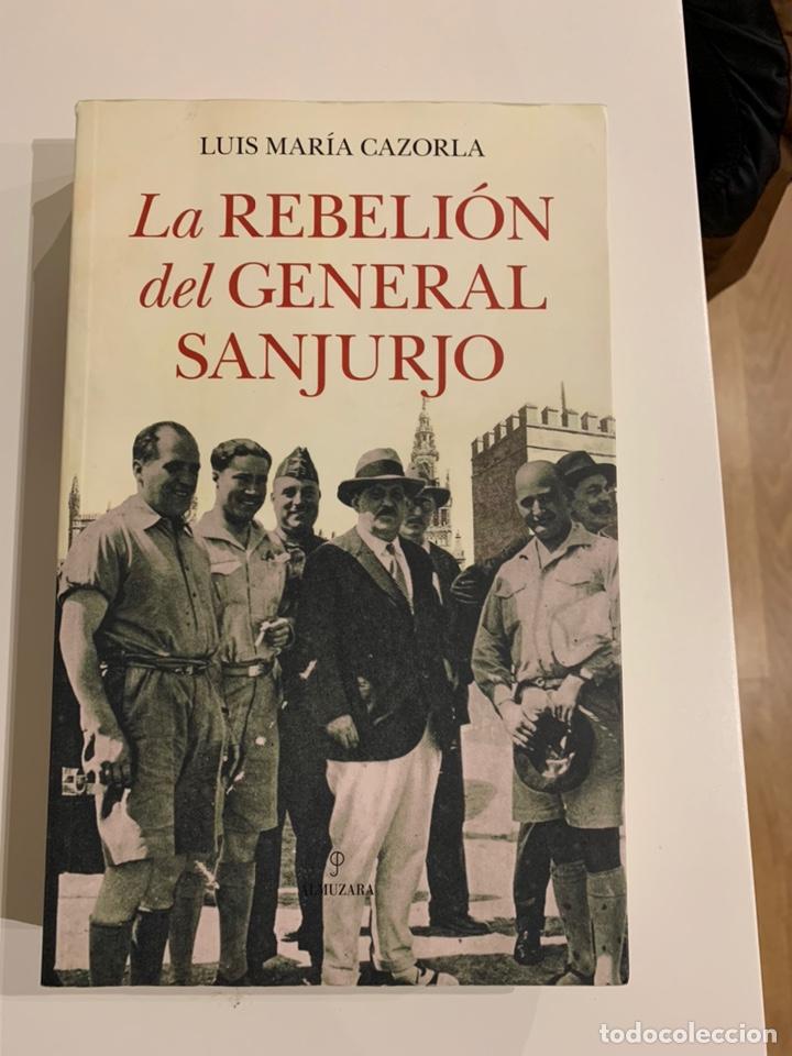 LA REBELIÓN DEL GENERAL SANJURJO DE LUIS MARÍA CAZORLA (Libros Nuevos - Narrativa - Novela Histórica)