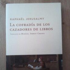 Libros: LA COFRADÍA DE LOS CAZADORES DE LIBROS. RAPHAËL JERUSALMY. EDITORIAL NAVONA. 2014. Lote 235333620