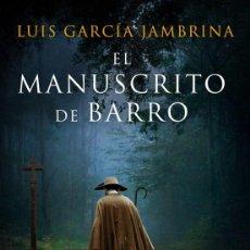 Libros: EL MANUSCRITO DE BARRO. LUIS GARCÍA JAMBRINA. Lote 237019845