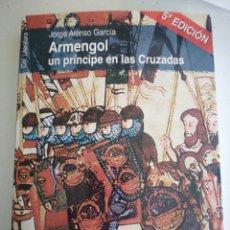 Libros: ARMENGOL UN PRÍNCIPE EN LAS CRUZADAS. Lote 237465760